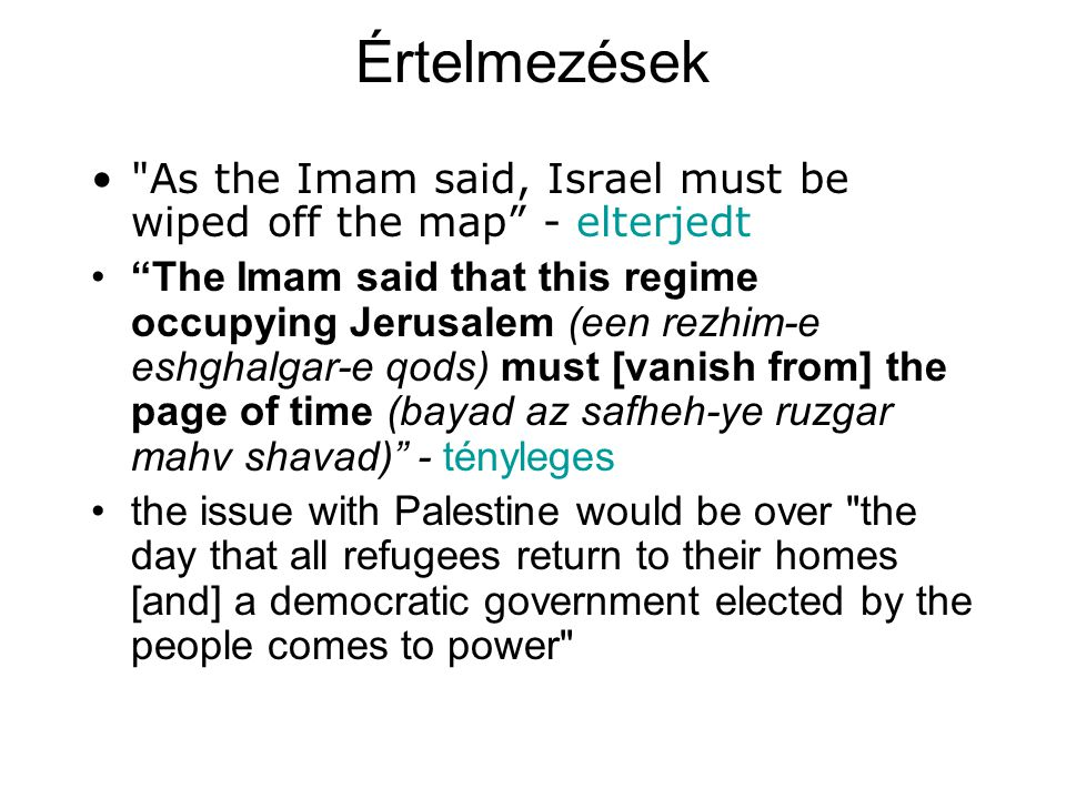 Értelmezések As the Imam said, Israel must be wiped off the map - elterjedt.