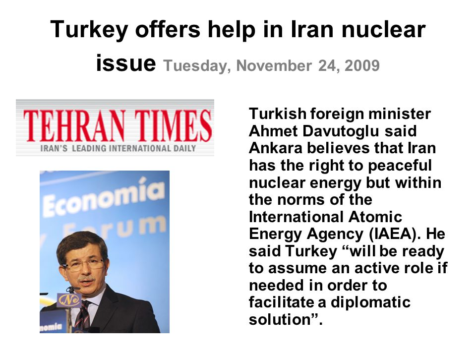 Turkey offers help in Iran nuclear issue Tuesday, November 24, 2009