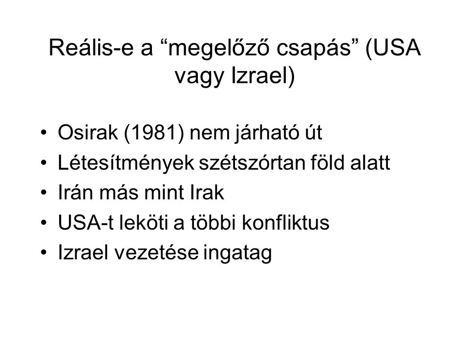 Reális-e a megelőző csapás (USA vagy Izrael)