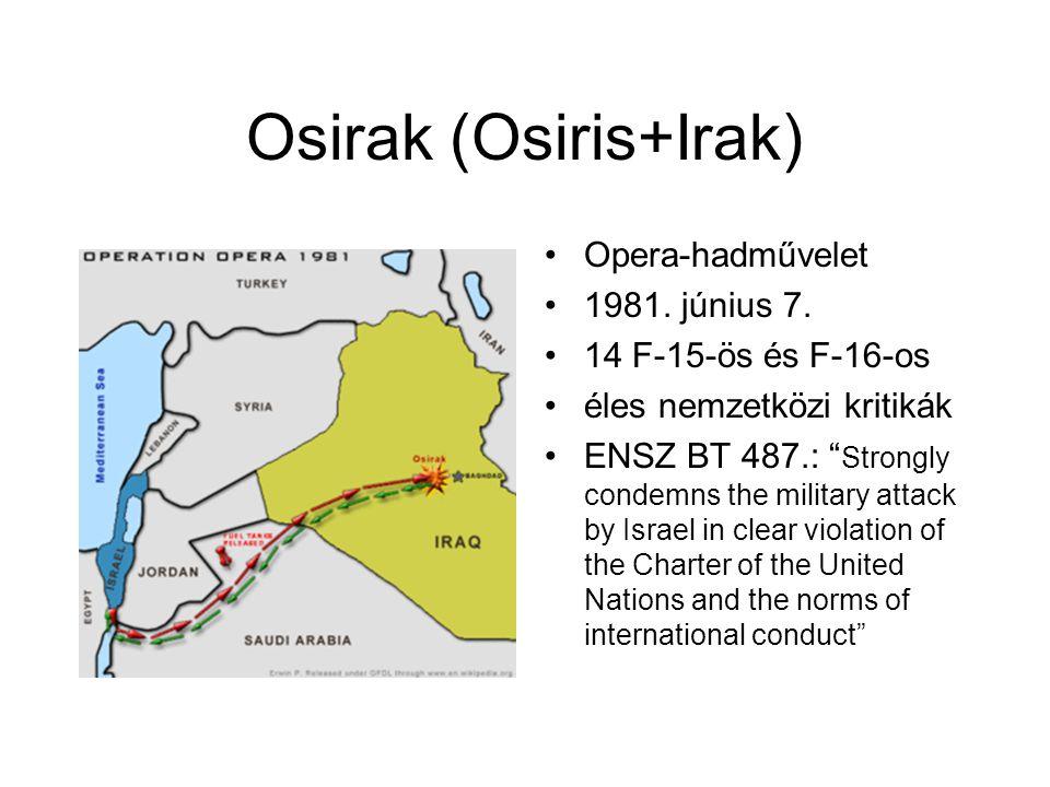 Osirak (Osiris+Irak) Opera-hadművelet 1981. június 7.