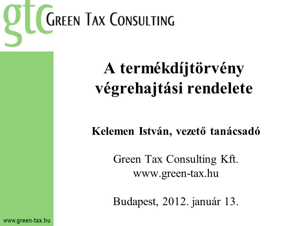 A termékdíjtörvény végrehajtási rendelete