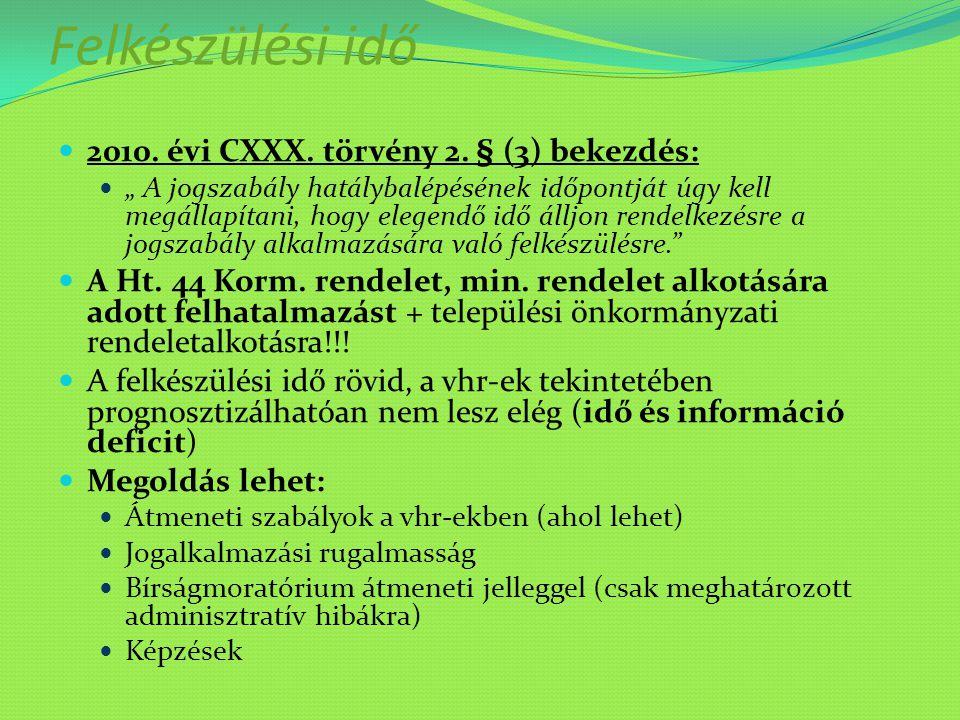 Felkészülési idő 2010. évi CXXX. törvény 2. § (3) bekezdés: