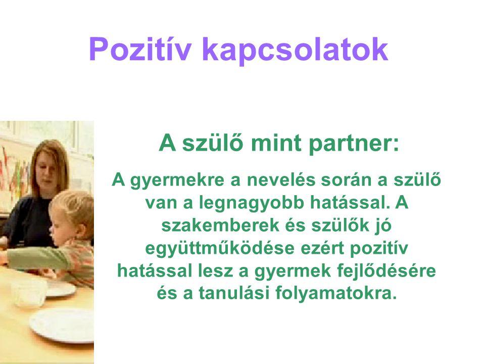 Pozitív kapcsolatok A szülő mint partner: