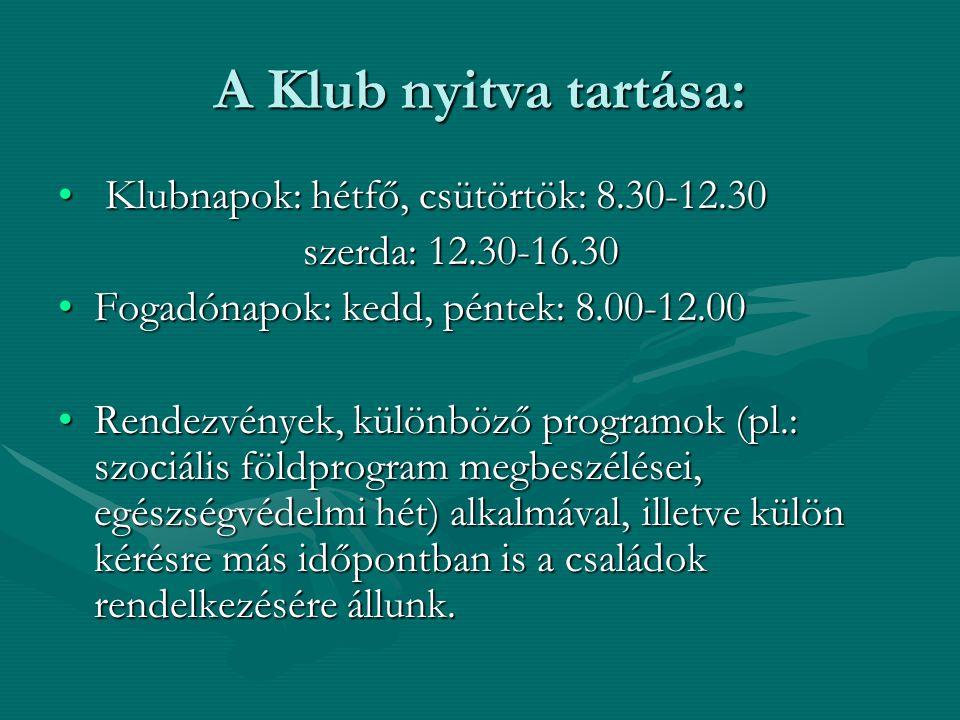 A Klub nyitva tartása: Klubnapok: hétfő, csütörtök: 8.30-12.30
