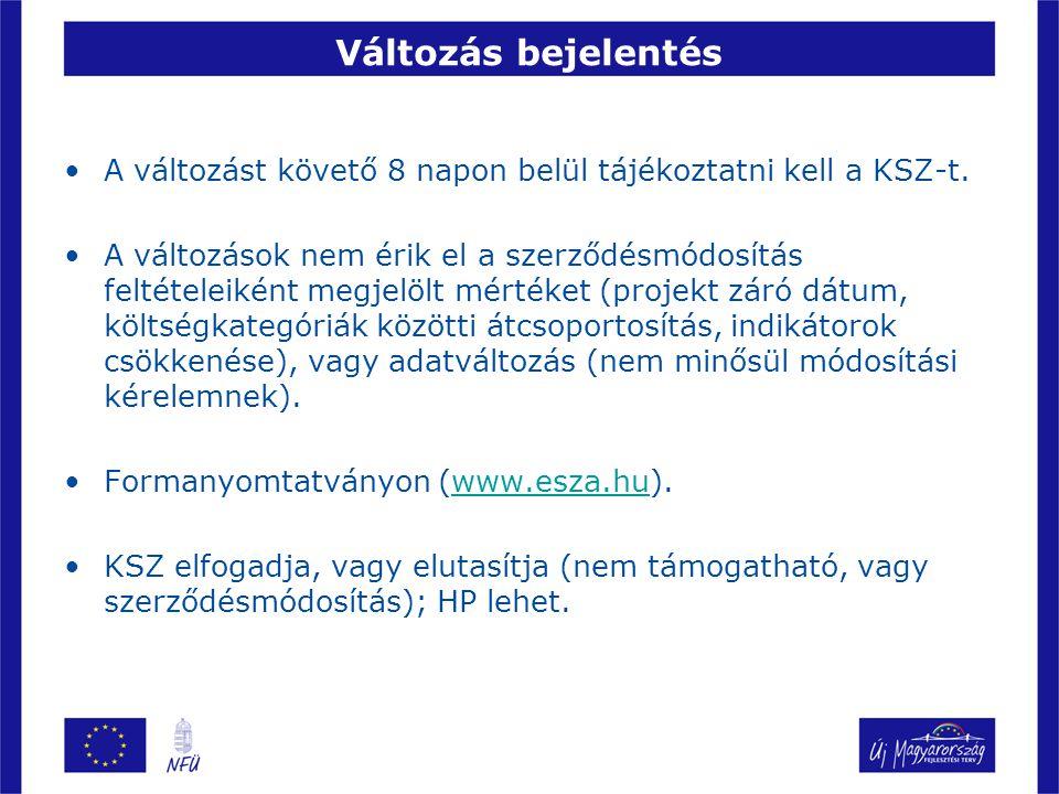 Változás bejelentés A változást követő 8 napon belül tájékoztatni kell a KSZ-t.