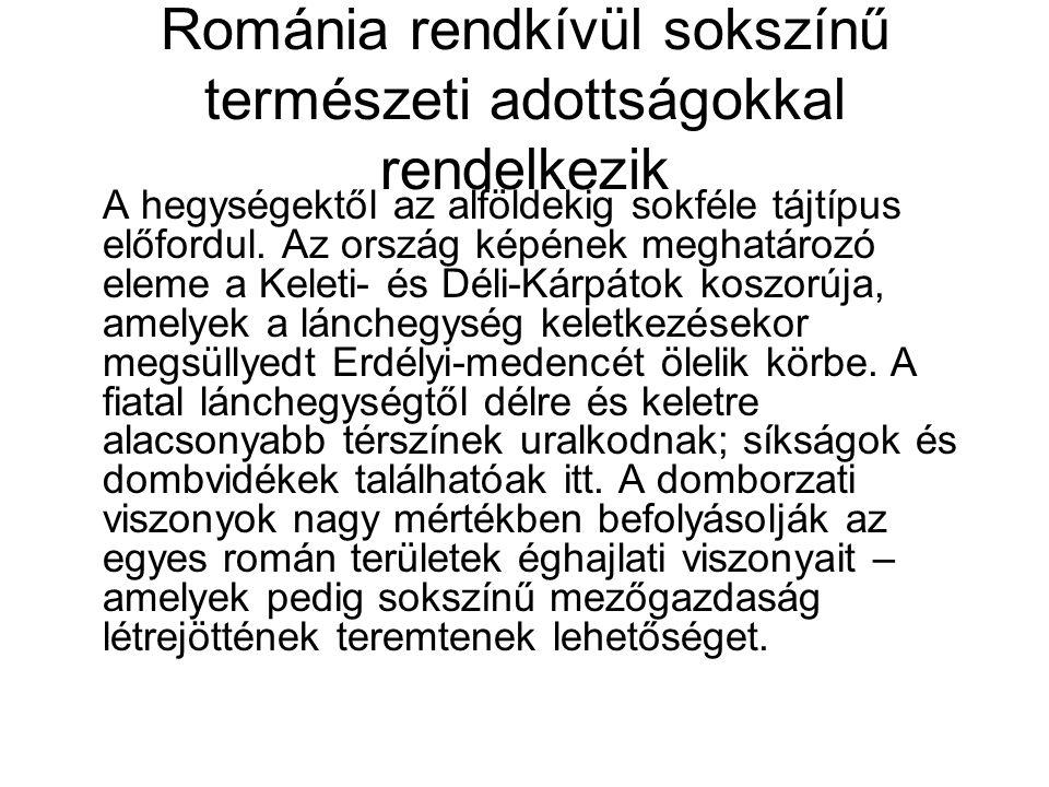Románia rendkívül sokszínű természeti adottságokkal rendelkezik