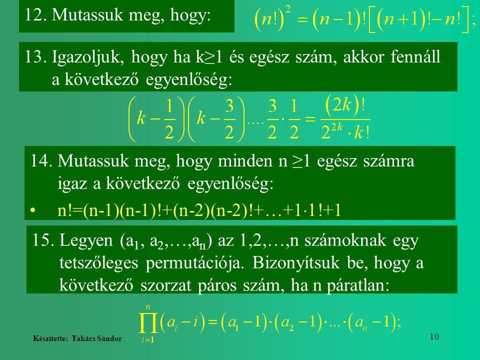 Mutassuk meg, hogy: Igazoljuk, hogy ha k≥1 és egész szám, akkor fennáll a következő egyenlőség: