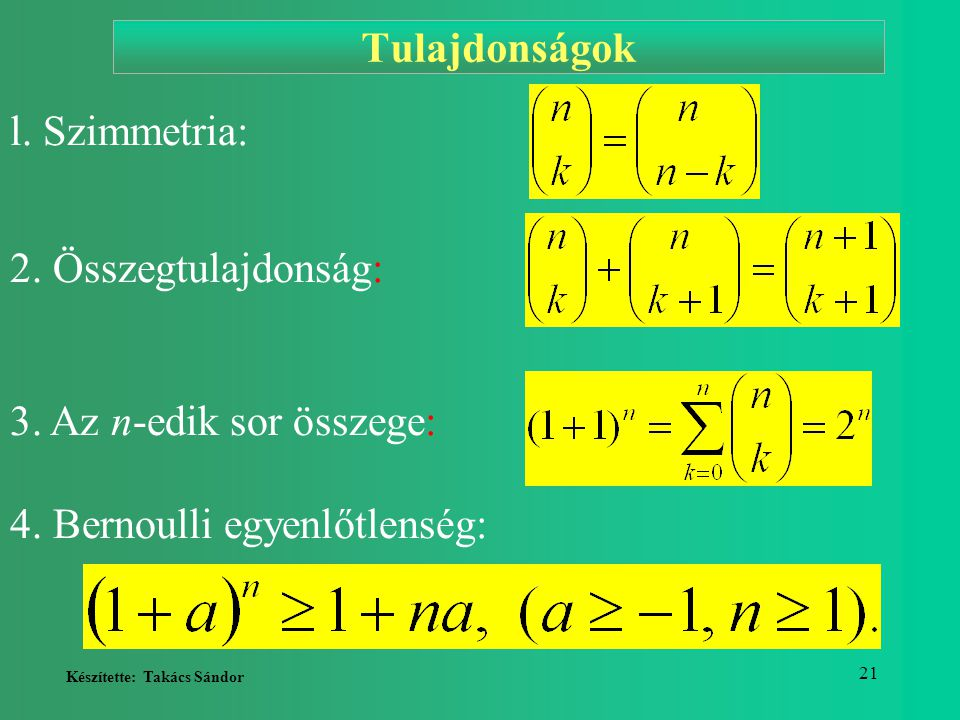 Tulajdonságok l. Szimmetria: 2. Összegtulajdonság: 3.