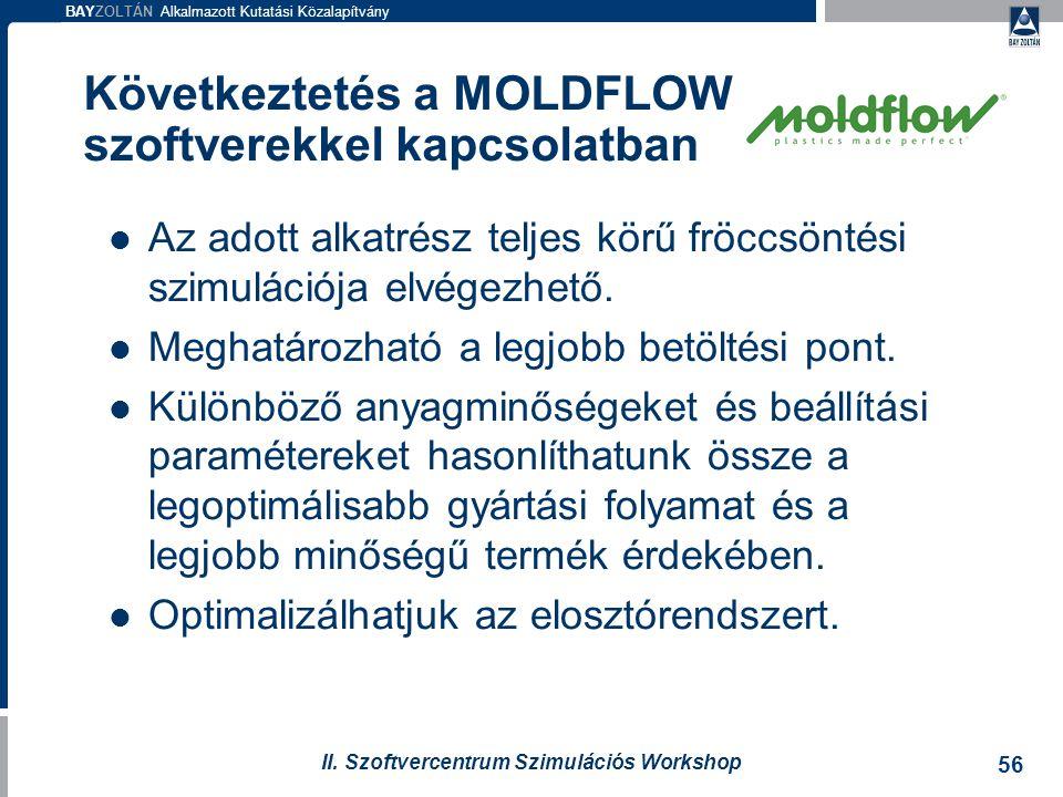 Következtetés a MOLDFLOW szoftverekkel kapcsolatban