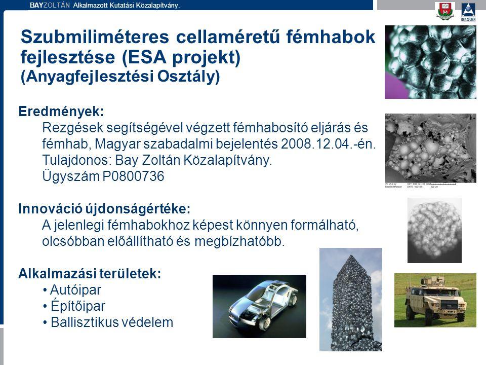 Szubmiliméteres cellaméretű fémhabok fejlesztése (ESA projekt) (Anyagfejlesztési Osztály)