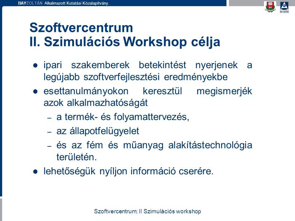 Szoftvercentrum II. Szimulációs Workshop célja