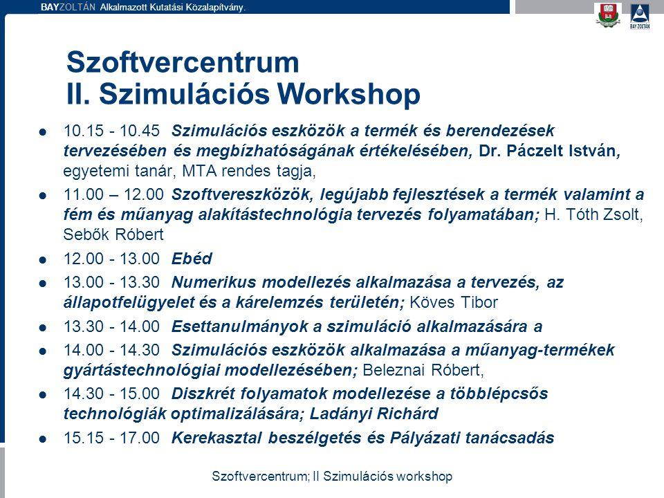 Szoftvercentrum II. Szimulációs Workshop