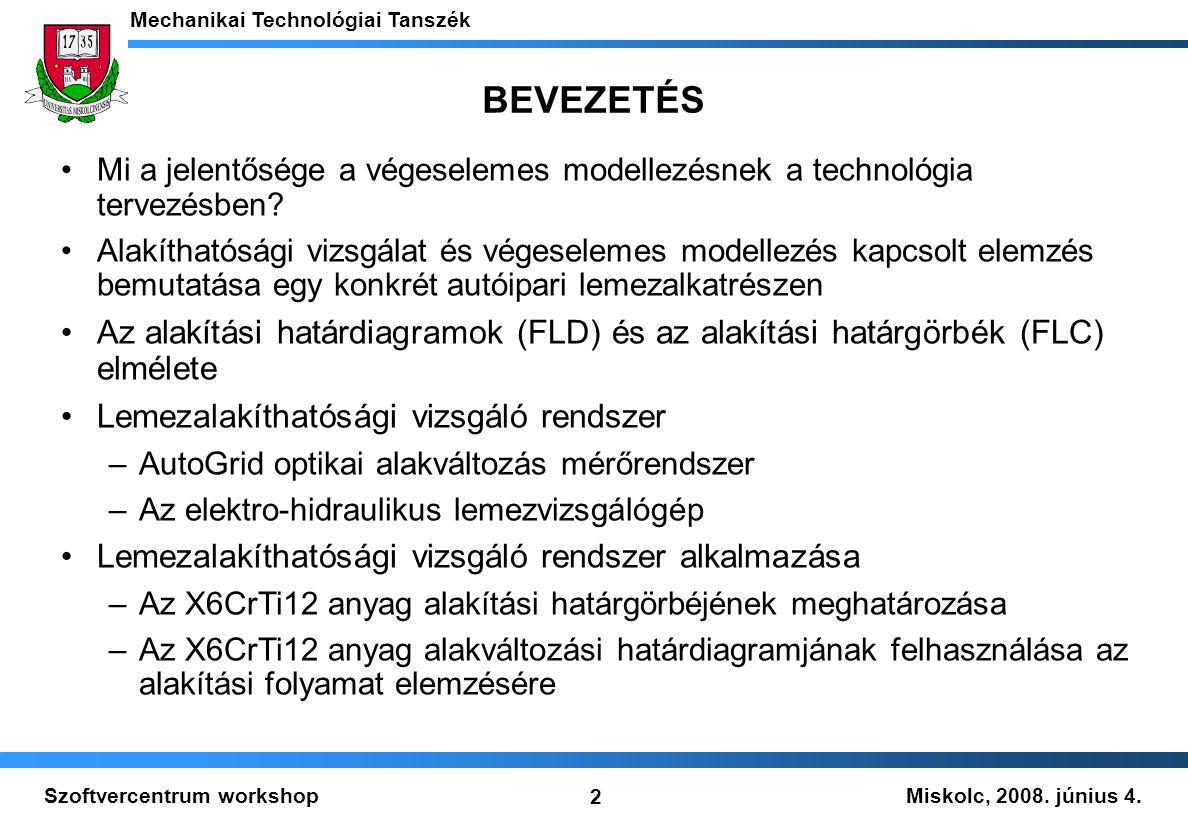 BEVEZETÉS Mi a jelentősége a végeselemes modellezésnek a technológia tervezésben