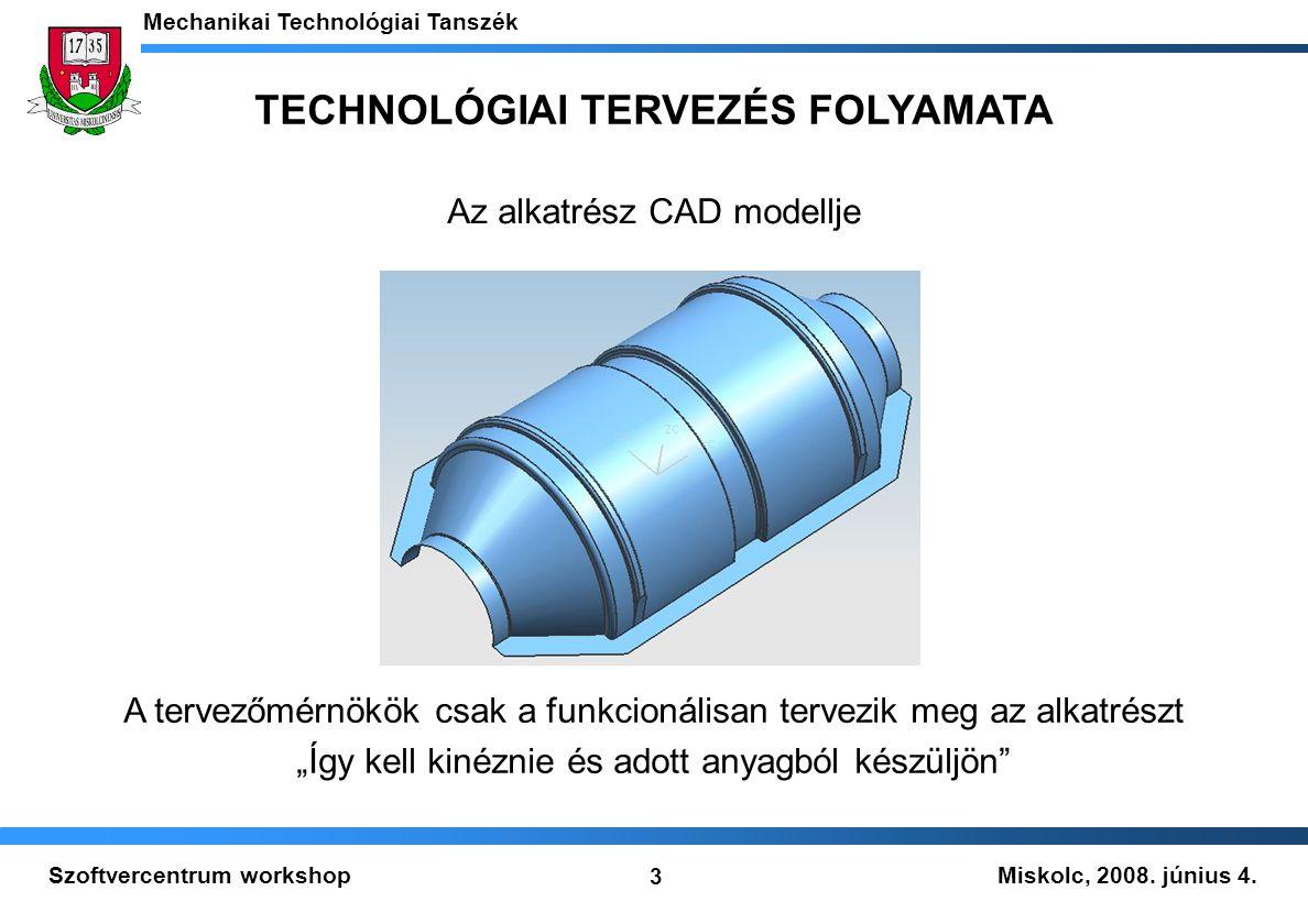 TECHNOLÓGIAI TERVEZÉS FOLYAMATA