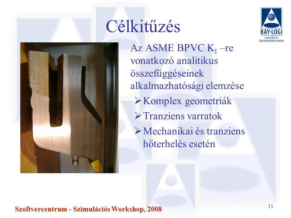 Célkitűzés Az ASME BPVC KI –re vonatkozó analitikus összefüggéseinek alkalmazhatósági elemzése. Komplex geometriák.