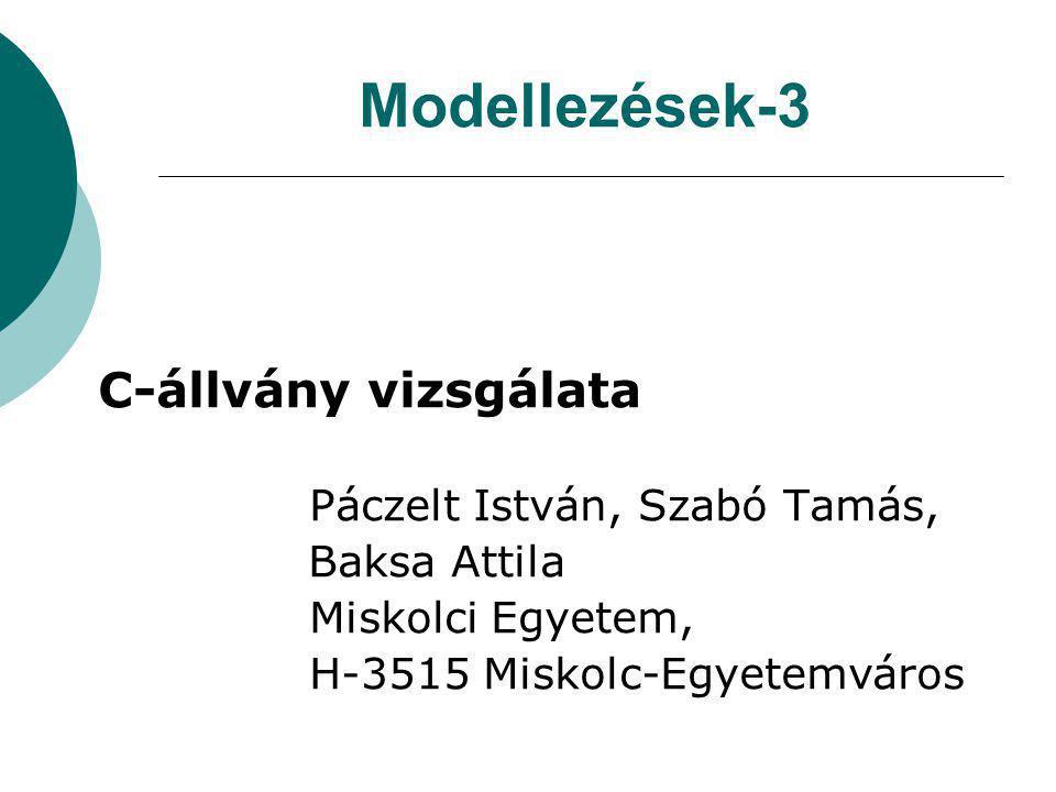 Modellezések-3 C-állvány vizsgálata Páczelt István, Szabó Tamás,