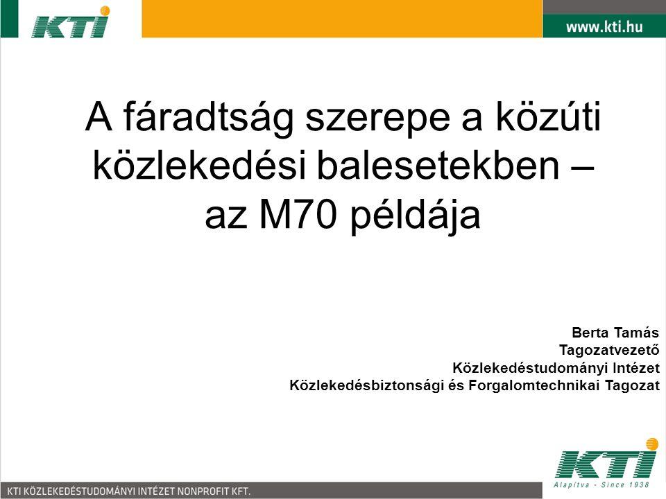 A fáradtság szerepe a közúti közlekedési balesetekben – az M70 példája