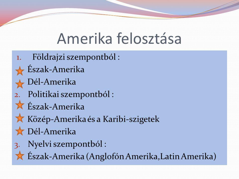 Amerika felosztása 1. Földrajzi szempontból : Észak-Amerika