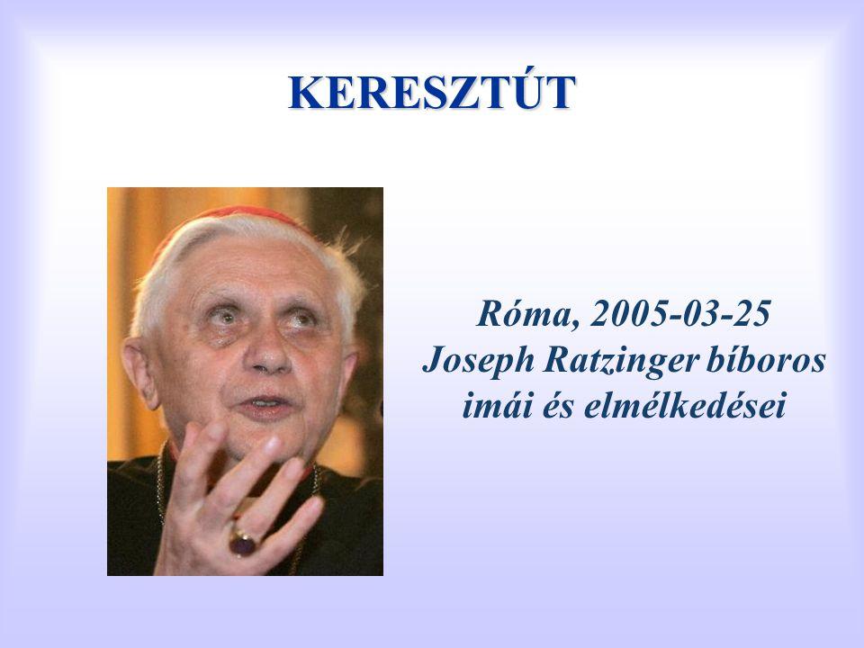 Róma, 2005-03-25 Joseph Ratzinger bíboros imái és elmélkedései