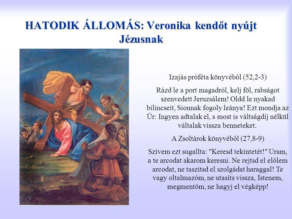 HATODIK ÁLLOMÁS: Veronika kendőt nyújt Jézusnak