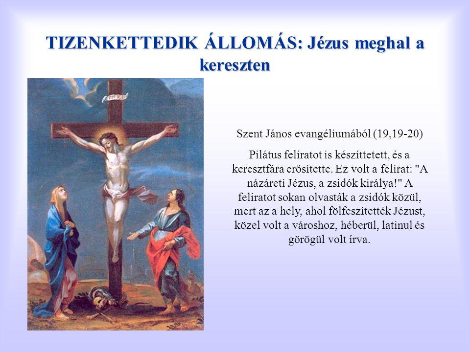 TIZENKETTEDIK ÁLLOMÁS: Jézus meghal a kereszten