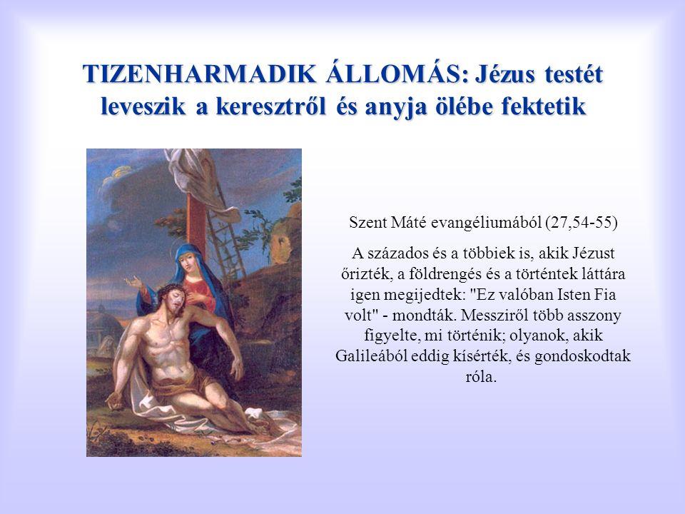 Szent Máté evangéliumából (27,54-55)