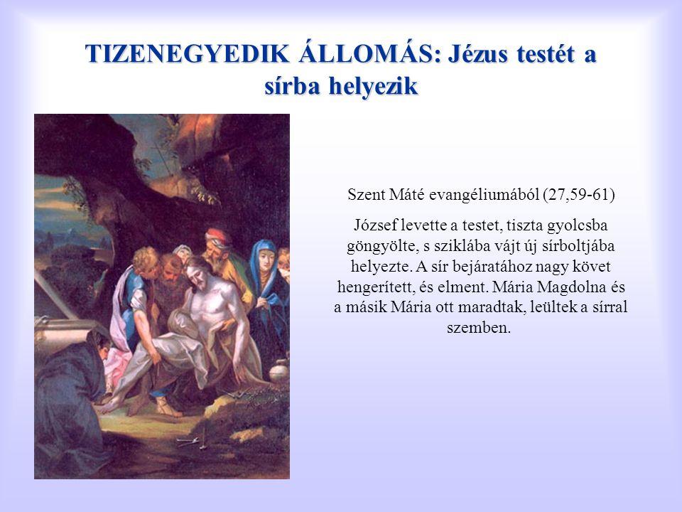TIZENEGYEDIK ÁLLOMÁS: Jézus testét a sírba helyezik