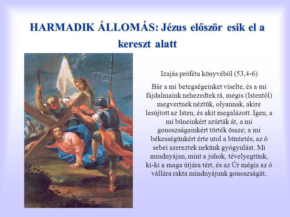 HARMADIK ÁLLOMÁS: Jézus először esik el a kereszt alatt