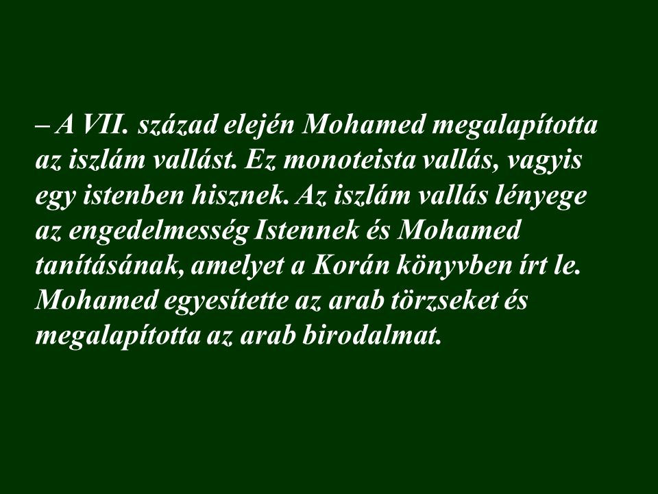 – A VII. század elején Mohamed megalapította