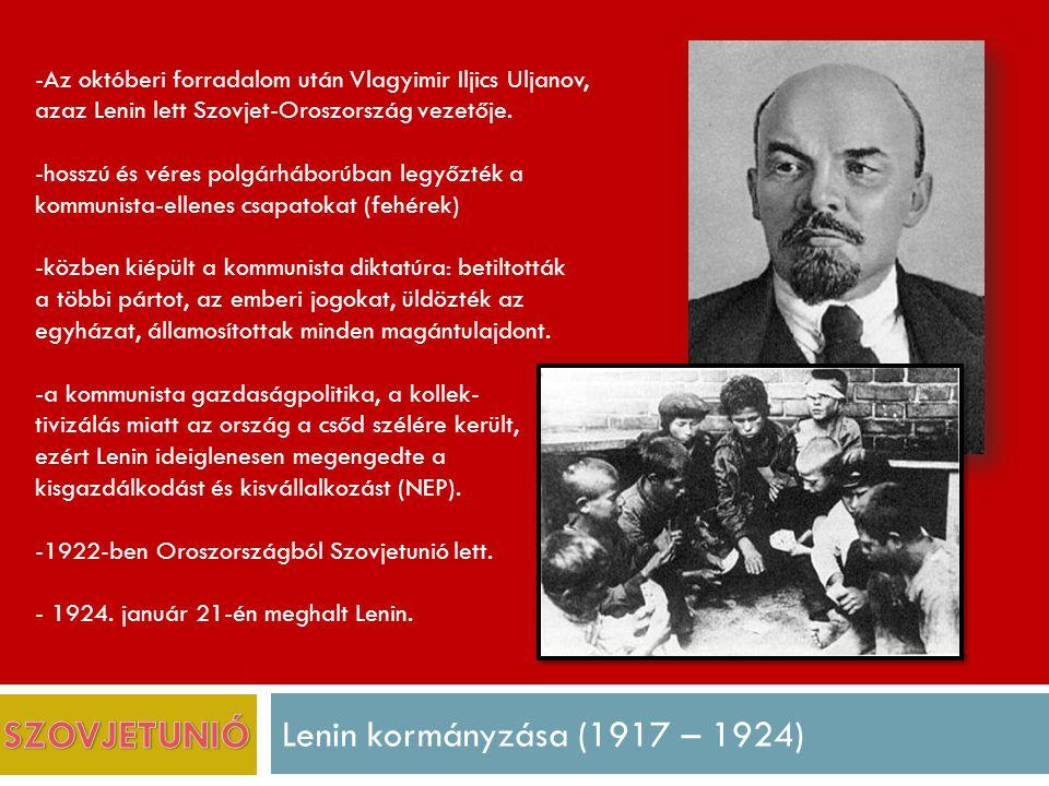 SZOVJETUNIÓ Lenin kormányzása (1917 – 1924)