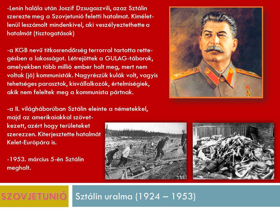 SZOVJETUNIÓ Sztálin uralma (1924 – 1953)
