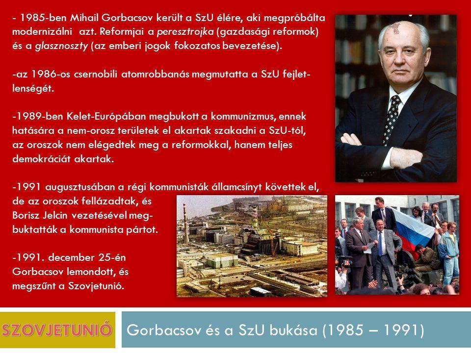 Gorbacsov és a SzU bukása (1985 – 1991)