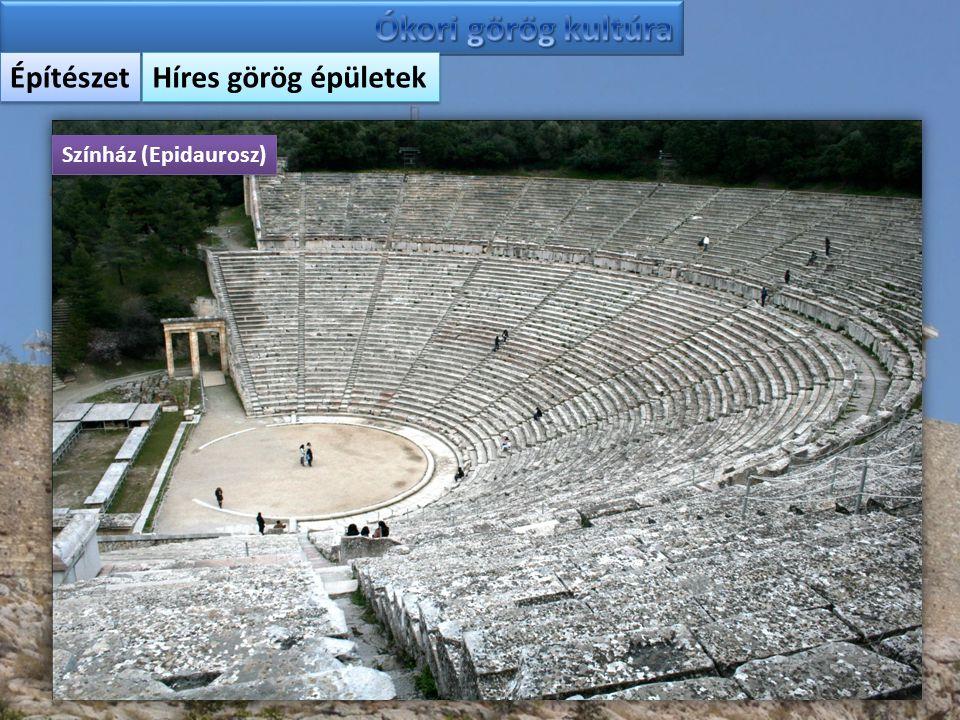 Ókori görög kultúra Építészet Híres görög épületek