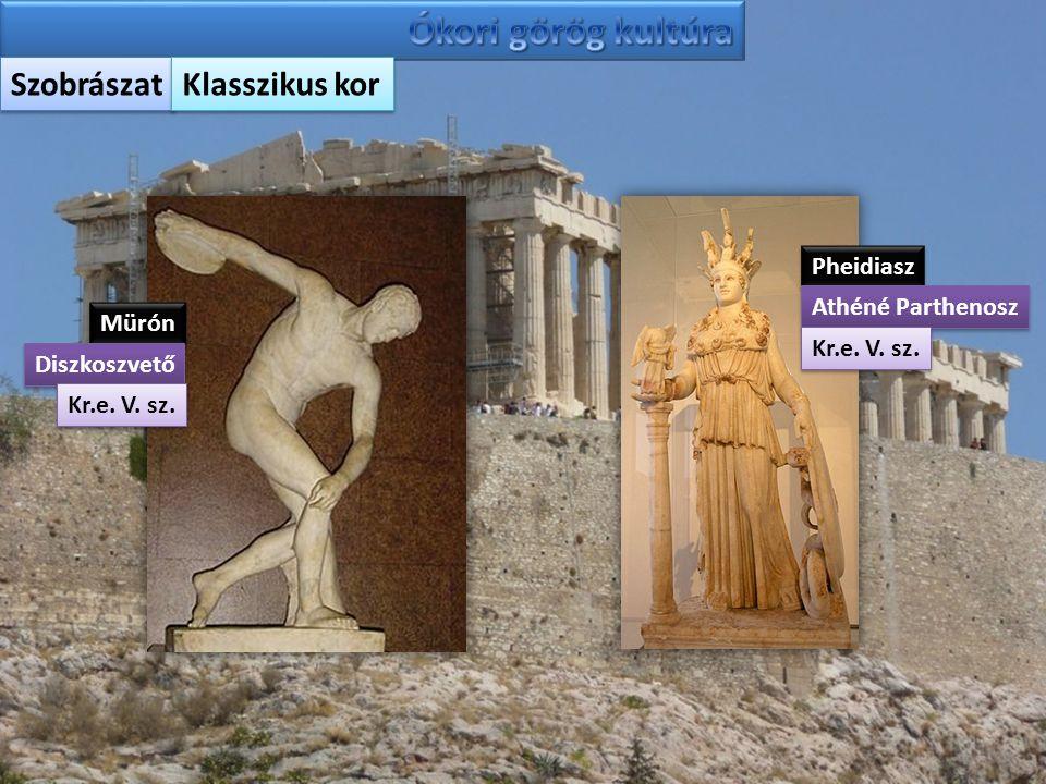 Ókori görög kultúra Szobrászat Klasszikus kor Pheidiasz