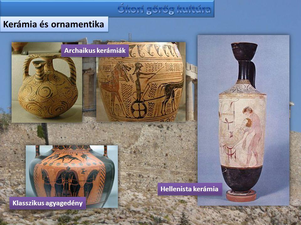Ókori görög kultúra Kerámia és ornamentika Archaikus kerámiák