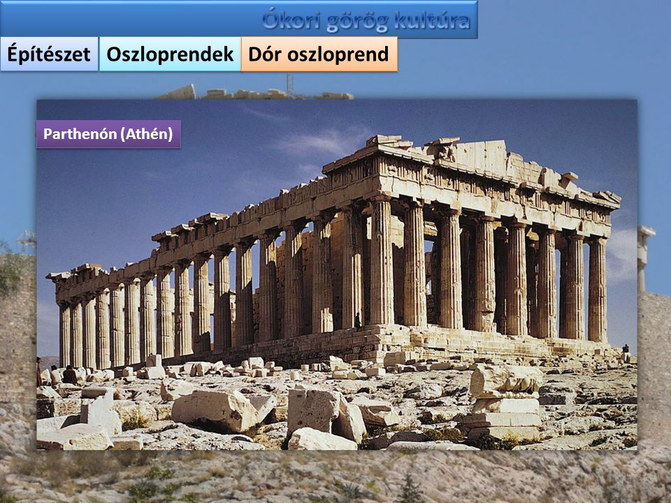 Ókori görög kultúra Építészet Oszloprendek Dór oszloprend