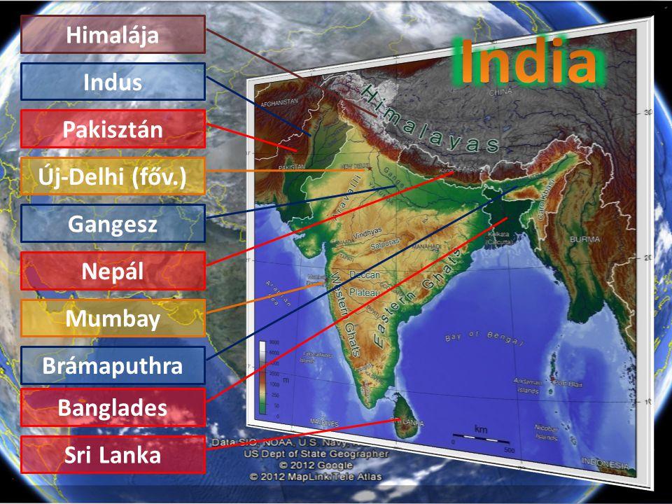 India Himalája Indus Pakisztán Új-Delhi (főv.) Gangesz Nepál Mumbay