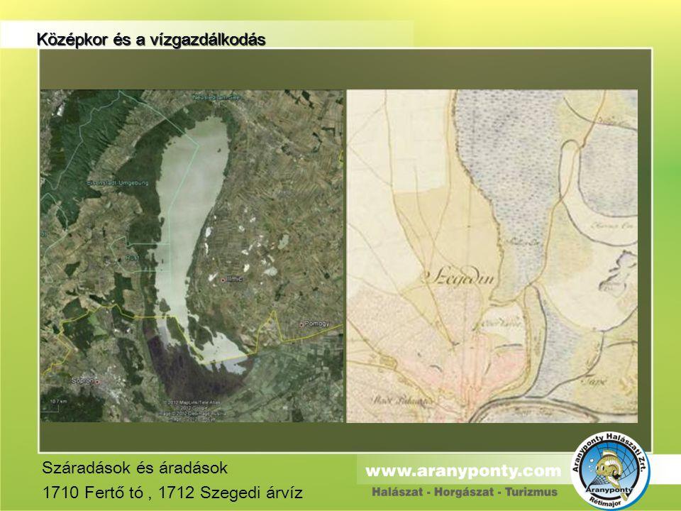 Száradások és áradások 1710 Fertő tó , 1712 Szegedi árvíz