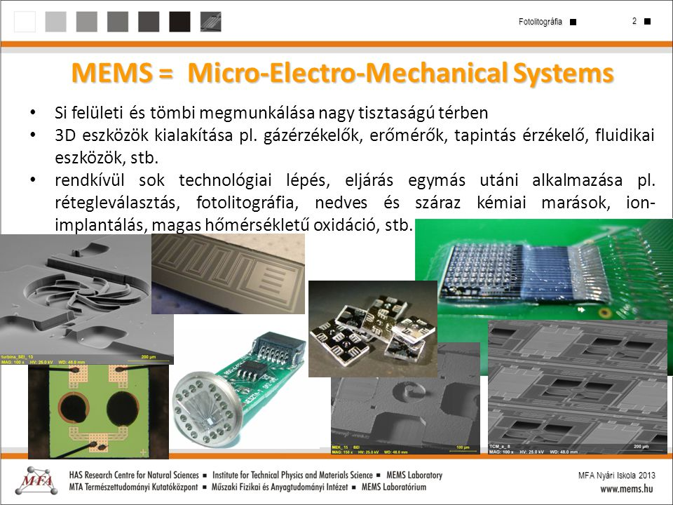 MEMS = Micro-Electro-Mechanical Systems