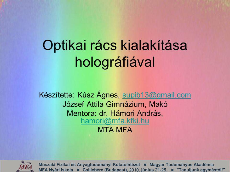 Optikai rács kialakítása holográfiával