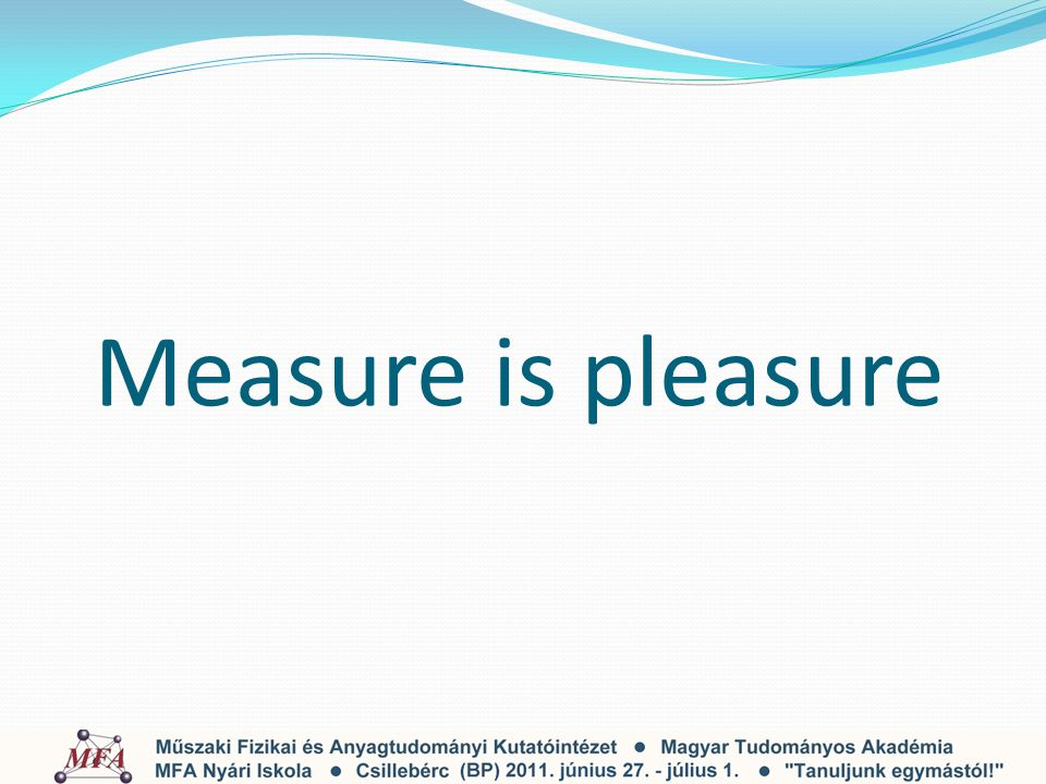 Measure is pleasure