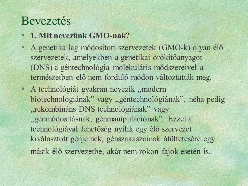 Bevezetés 1. Mit nevezünk GMO-nak