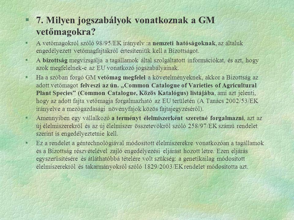 7. Milyen jogszabályok vonatkoznak a GM vetőmagokra