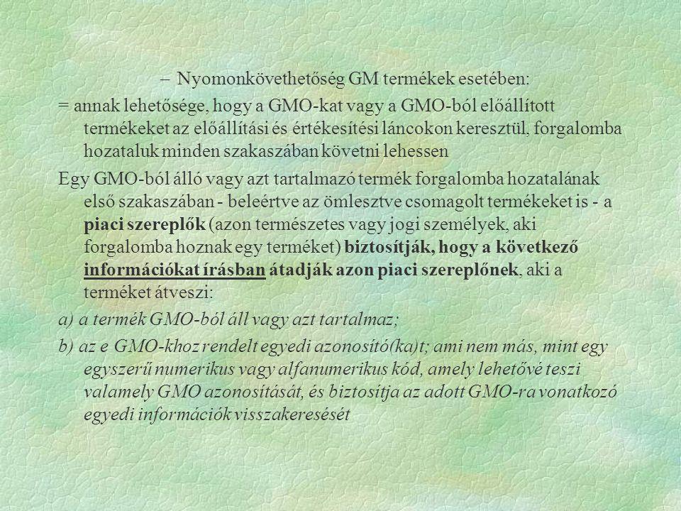 Nyomonkövethetőség GM termékek esetében: