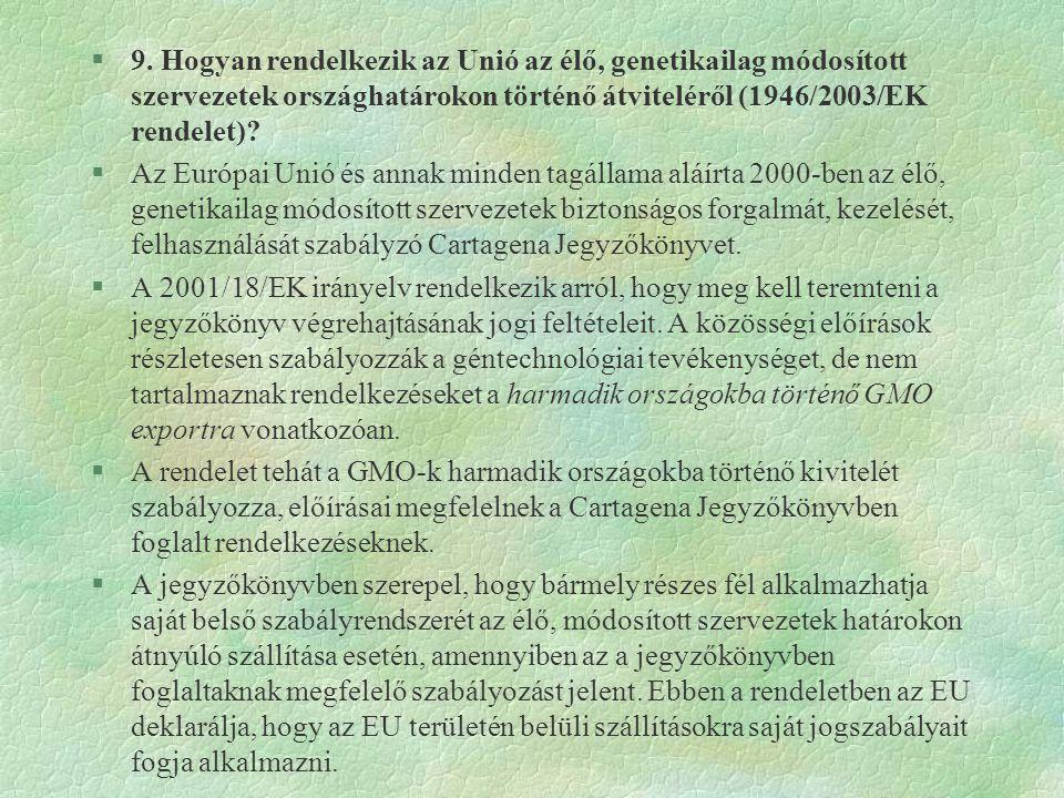 9. Hogyan rendelkezik az Unió az élő, genetikailag módosított szervezetek országhatárokon történő átviteléről (1946/2003/EK rendelet)