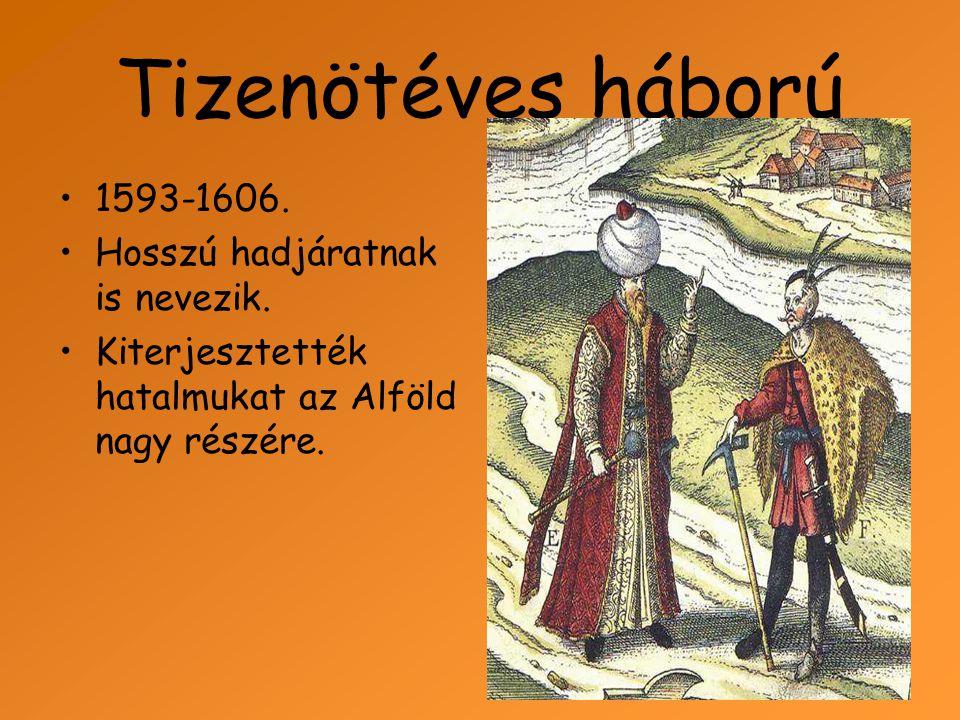 Tizenötéves háború 1593-1606. Hosszú hadjáratnak is nevezik.