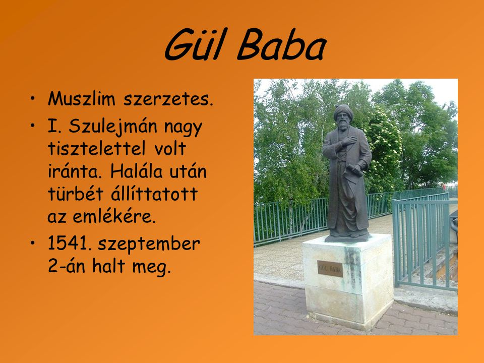 Gül Baba Muszlim szerzetes.
