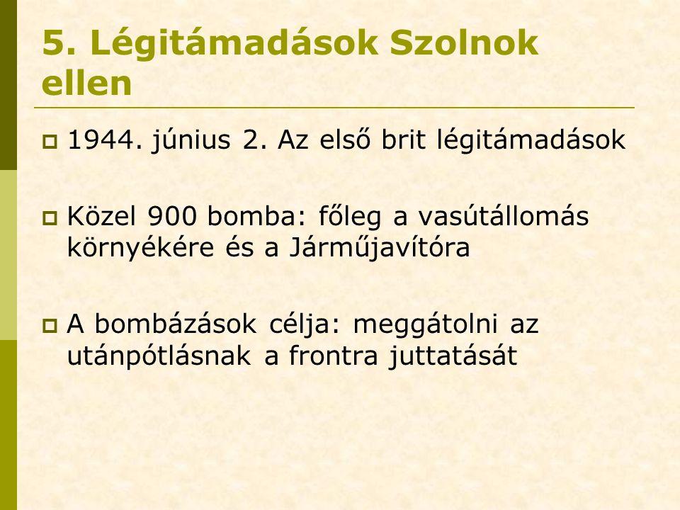 5. Légitámadások Szolnok ellen