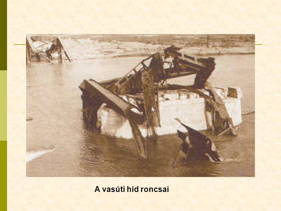 A vasúti híd roncsai
