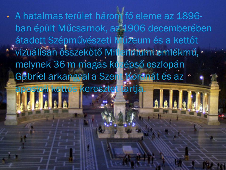 A hatalmas terület három fő eleme az 1896-ban épült Műcsarnok, az 1906 decemberében átadott Szépművészeti Múzeum és a kettőt vizuálisan összekötő Millenniumi emlékmű, melynek 36 m magas középső oszlopán Gábriel arkangyal a Szent Koronát és az apostoli kettős keresztet tartja.